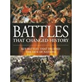 img - for Battles That Changed History - The Battles That Decided the Fate of Nations book / textbook / text book