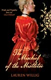 Front cover for the book The Mischief of the Mistletoe by Lauren Willig