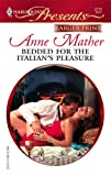 Bedded for the Italian's Pleasure, Anne Mather, 0373234740