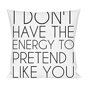 Pretend I Like You Funny Slogan Pillow
