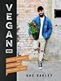 Vegan 100: Over 100 Incredible Recipes from