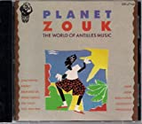 Planet Zouk - The World of Antilles Music