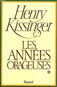 Les années orageuses Tome 1 par Henry Kissinger