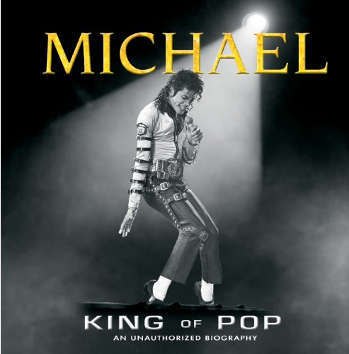 Download Michael: King of Pop (An Unauthorized Biography) ebook