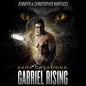 Dark Creations: Gabriel Rising, Part 1 and 2 Audiobook