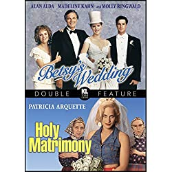 Betsy s Wedding / Holy Matrimony (Double Feature)