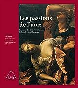 Les Passions de l'âme: Peintures des XVIIe et XVIIIe siècles de la collection Changeux