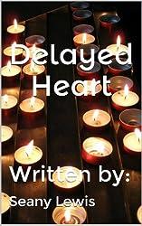 Delayed Heart (Three Hearts Series Book 1) (English Edition)