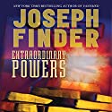 Extraordinary Powers Audiobook by Joseph Finder Narrated by Christopher Burns