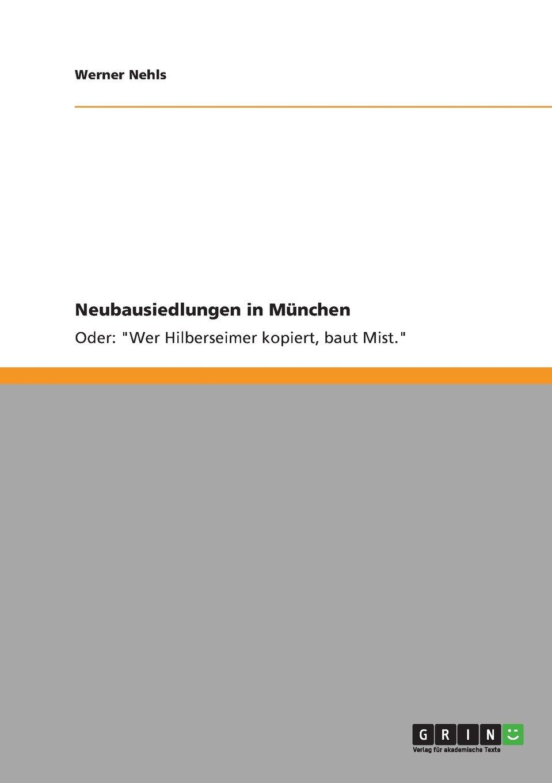 Neubausiedlungen in München: Oder: Wer Hilberseimer kopiert, baut Mist.