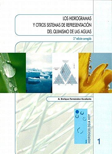 LOS HIDROGRAMAS Y OTROS SISTEMAS DE REPRESENTACIÓN DEL QUIMISMO DE LAS AGUAS (HIDROGEOLOGÍA HOY nº 1) (Spanish Edition)