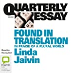 Quarterly Essay 52: Found in Translation: In Praise of a Plural World | Linda Jaivin