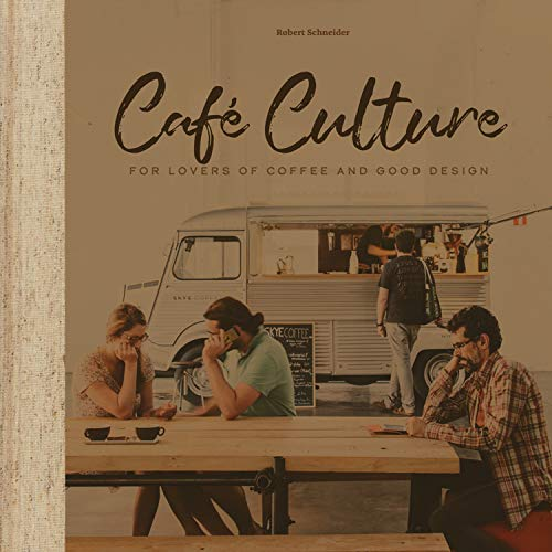 Cafe Culture: For Lovers of Coffee and Good Design (Furniture Design Outdoor Uk)