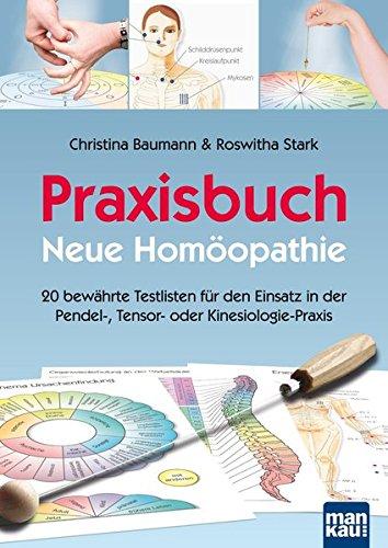 praxisbuch-neue-homopathie-20-bewhrte-testlisten-fr-den-einsatz-in-der-pendel-tensor-oder-kinesiologie-praxis