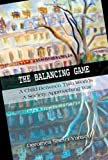 The Balancing Game, Dorothea Shefer-VanSon, 162212846X