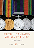 British Campaign Medals 1914-2005 (Shire Library Book 393)