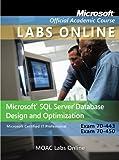 Microsoft SQL Server Database Design and Optimization : Exam 70-443, Exam 70-450, Microsoft Official Academic Course Staff, 1118140214