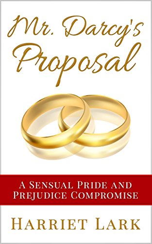 Mr. Darcy's Proposal (Pemberley Intimate 2): A Sensual Pride and Prejudice Compromise