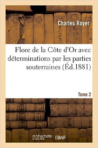 Téléchargement de livres électroniques en ligne Flore de la Côte d'Or avec déterminations par les parties souterraines. Tome 2 in French PDF iBook PDB 2013384378