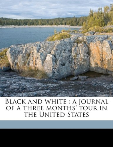 Download Black and white: a journal of a three months' tour in the United States pdf epub