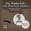 Die Wiederkehr von Sherlock Holmes (Sherlock Holmes - Das Original) Hörbuch von Arthur Conan Doyle Gesprochen von: Wolfgang Gerber