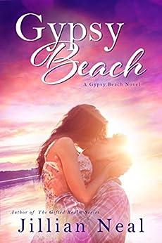 Gypsy Beach: A Gypsy Beach Novel by [Neal, Jillian]