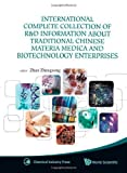 img - for International Complete Collection of R&D Information About Traditional Chinese Materia Medica and Biotechnology Enterprises by Zhengsong Zhan (2010-11-03) book / textbook / text book