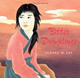 Bitter Dumplings, Jeanne M. Lee, 0374399662