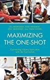 img - for Maximizing the One-Shot: Connecting Library Instruction with the Curriculum by Jill Markgraf (2015-04-08) book / textbook / text book