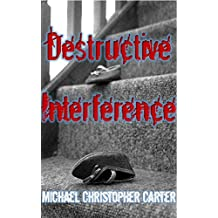Destructive Interference:  The Devestation of Matthew Morrisey (Paranormal Tales from Wales)