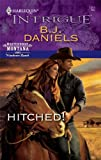 Front cover for the book Hitched! (Harlequin Intrigue) by B.J. Daniels