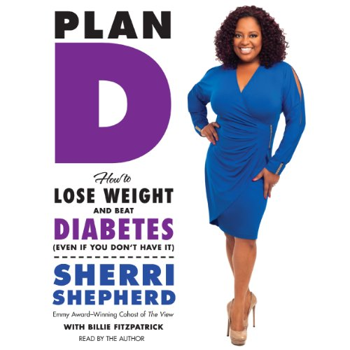 Plan D: How to Lose Weight and Beat Diabetes (Even If You Don't Have It) Audiobook [Free Download by Trial] thumbnail