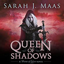 Queen of Shadows Audiobook by Sarah J. Maas Narrated by Elizabeth Evans