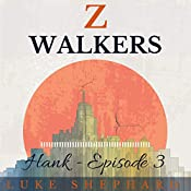 Z Walkers: Hank - Episode 3 | Luke Shephard