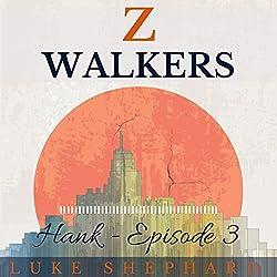Z Walkers: Hank - Episode 3