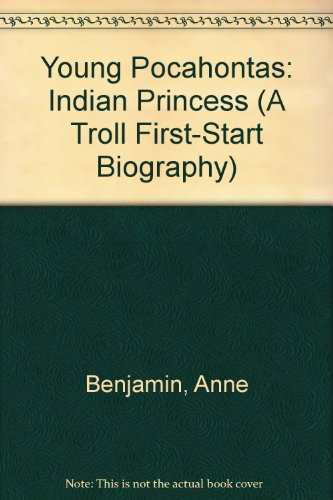 (Young Pocahontas: Indian Princess (A Troll First-Start Biography))