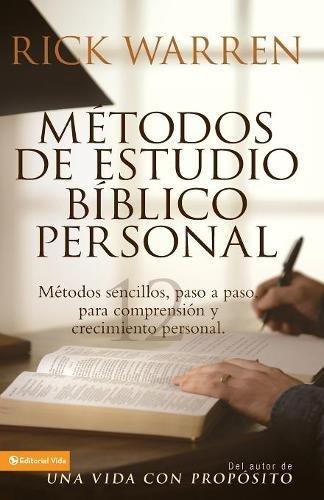 Métodos de estudio bíblico personal: Métodos sencillos, paso a paso para comprensión y crecimiento personal