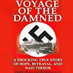 Voyage of the Damned: A Shocking True Story of Hope, Betrayal, and Nazi Terror | Max Morgan Witts,Gordon Thomas