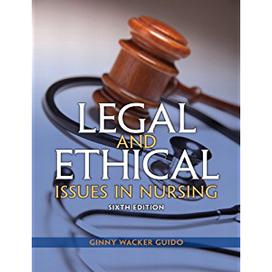 Legal and Ethical Issues in Nursing (2-downloads) (Legal Issues in Nursing ( Guido))