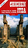 Front cover for the book Chichen Itza - A Practical Guide & Photo Album by Elizabeth Varela