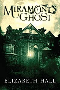 Miramont's Ghost by Elizabeth Hall ebook deal