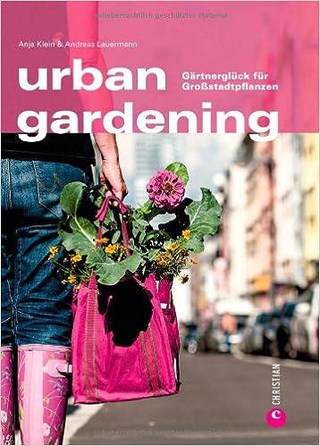 Urban gardening   gärtnern in der stadt. auch auf balkon und ...