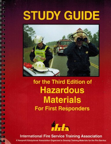 Study Guide for Third Edition of Hazardous Materials for First Responders