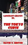 Lancelot Graves: The Tokyo Curse (Lancelot Graves World Travels)