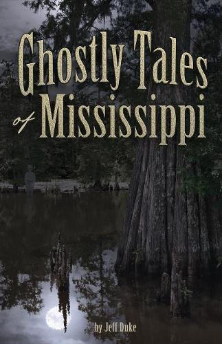 Ghostly Tales of Mississippi
