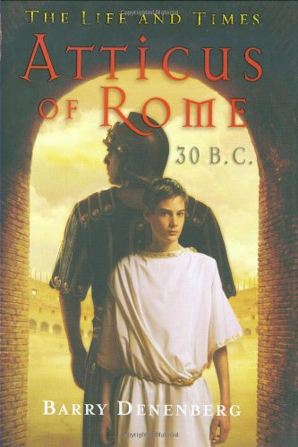 Atticus Of Rome 30 B.C. (The Life And Times)