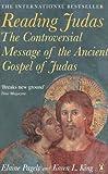 Reading Judas: The Controversial Message of the Ancient Gospel of Judas