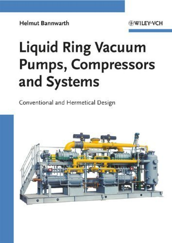 umps, Compressors and Systems: Conventional and Hermetic Design by Bannwarth, Helmut (2005) Hardcover (Liquid Ring Vacuum Pump)
