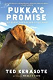 Pukka's Promise: The Quest for Longer-Lived Dogs by Kerasote, Ted (2014) Paperback