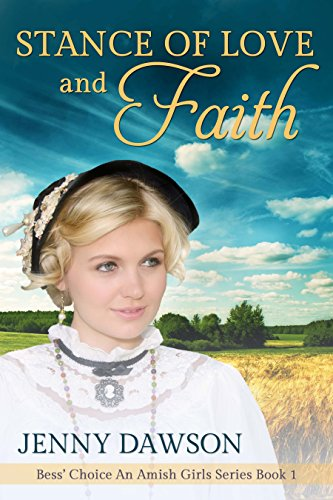 Stance of Love and Faith: Amish Romance, Amish Ohio, Amish wedding (Bess´ choice. A devout Amish Girl Romance Book 1) by [Dawson, Jenny]
